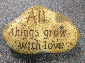 All things grow with love!